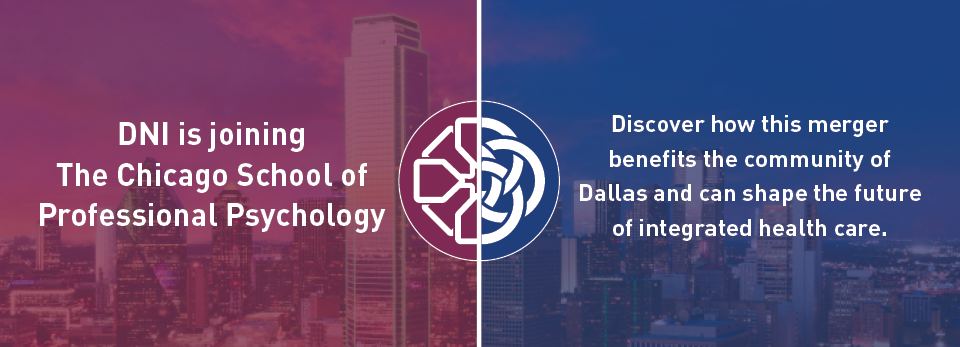 Dallas Nursing Institute is joining the The Chicago School of Professional Psychology